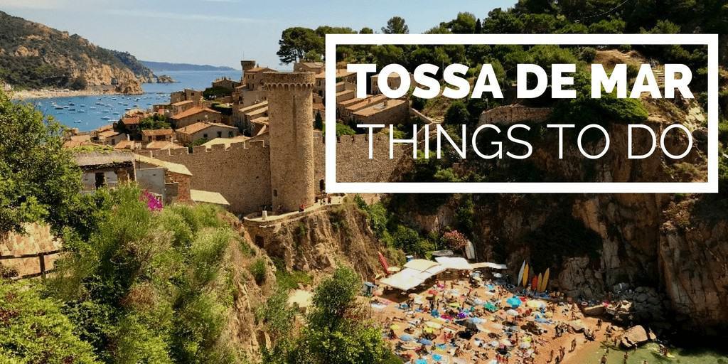 Things to do in Tossa de Mar Costa Brava