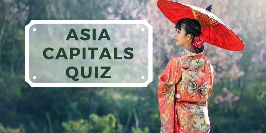 Capitals of Asia Quiz – Fun Travel Trivia