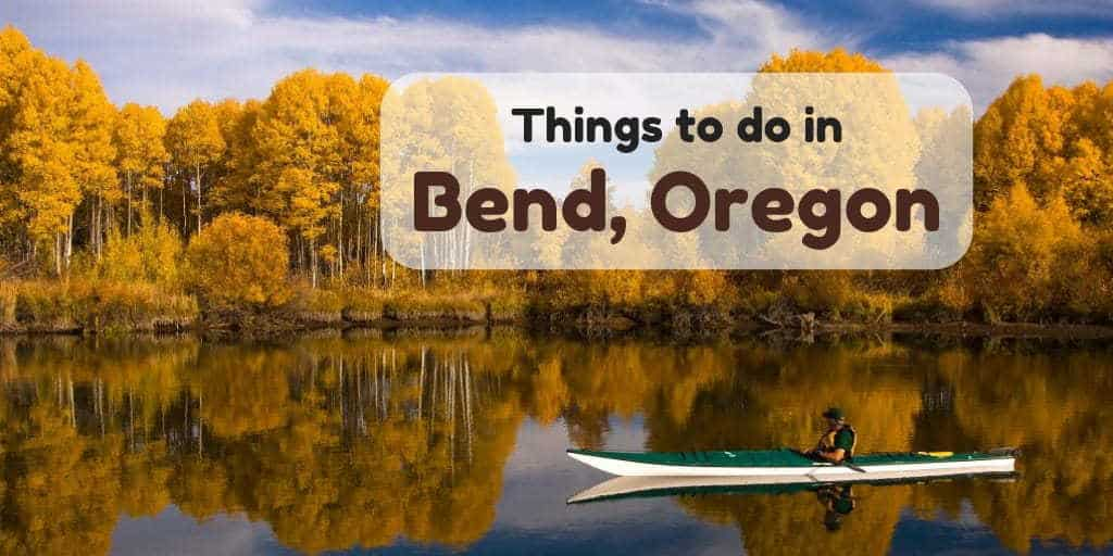 10 Things to Do in Bend Oregon