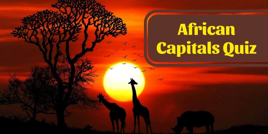 African Capitals Quiz – Geography Trivia