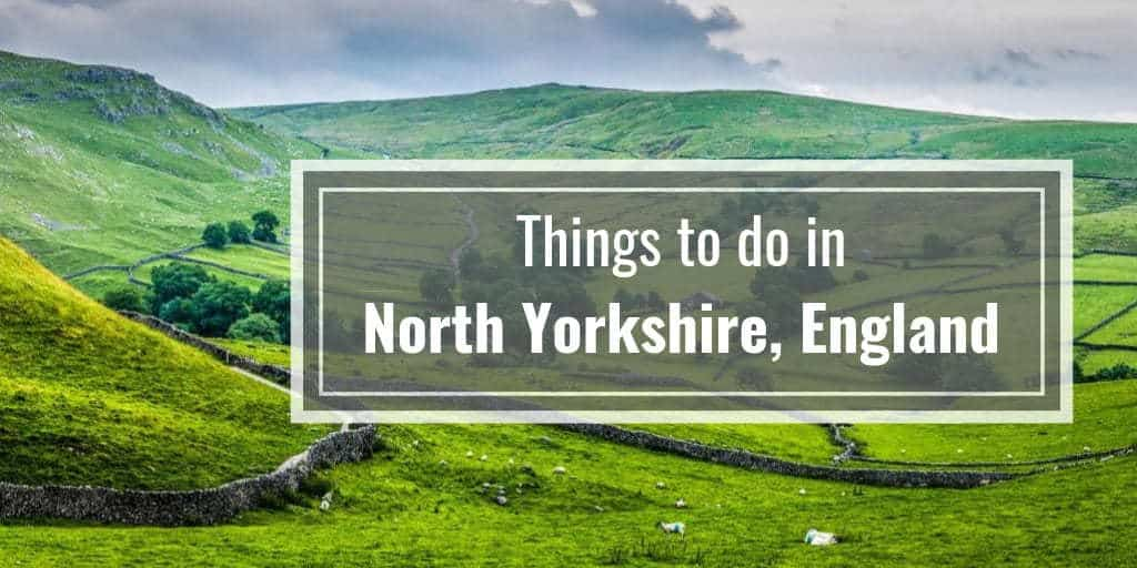 Best Things To Do in North Yorkshire